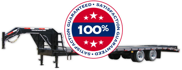 100% Satisfaction Guaranteed with any trailer from Custom Built Gooseneck Trailers